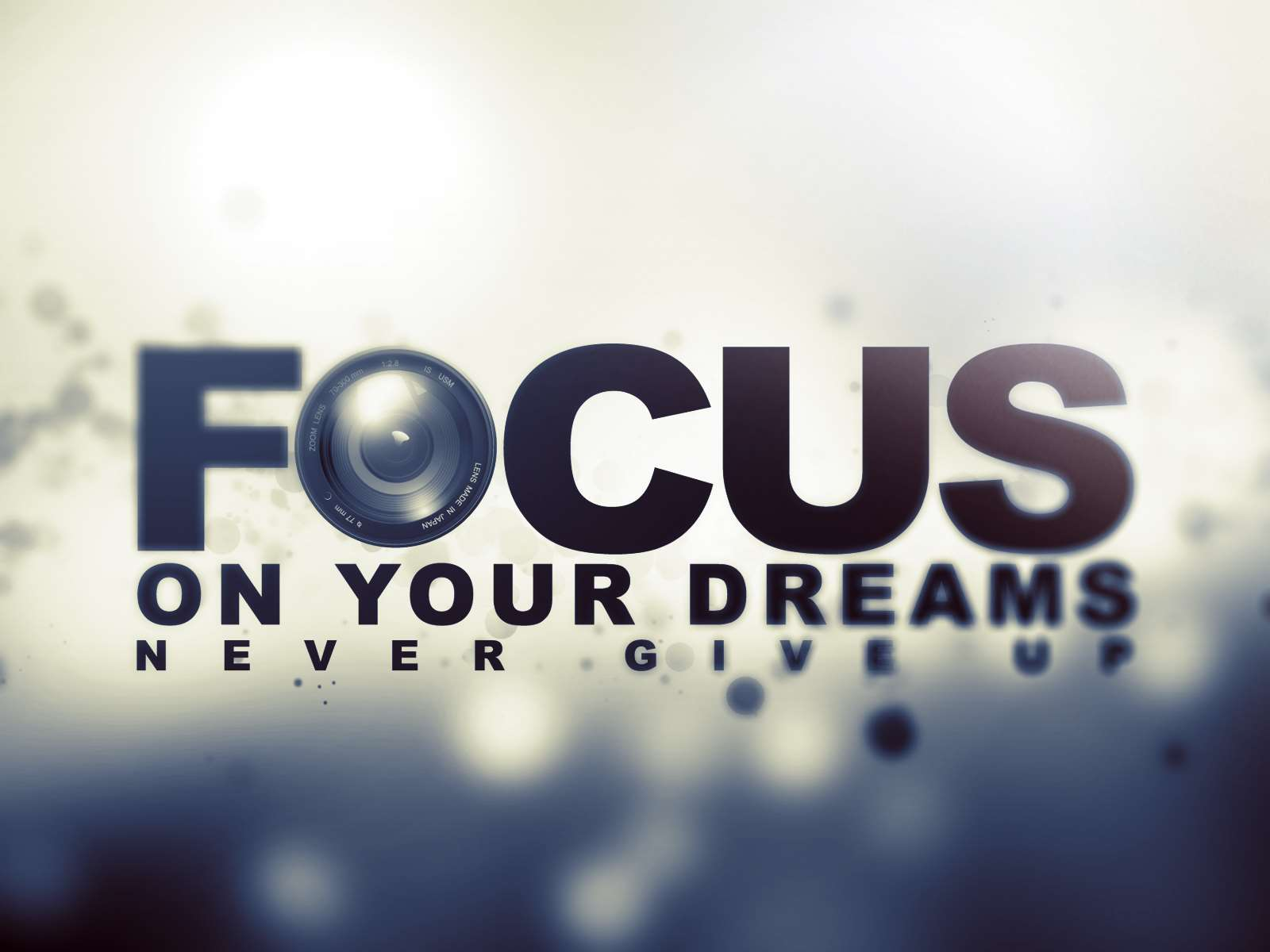 focus on your dreams never give up