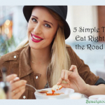 5 Simple Tips: Eat Right On The Road