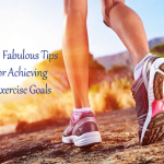 6 Fabulous Tips For Achieving Exercise Goals