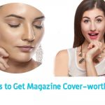6 Steps to Get Magazine Cover-worthy Skin