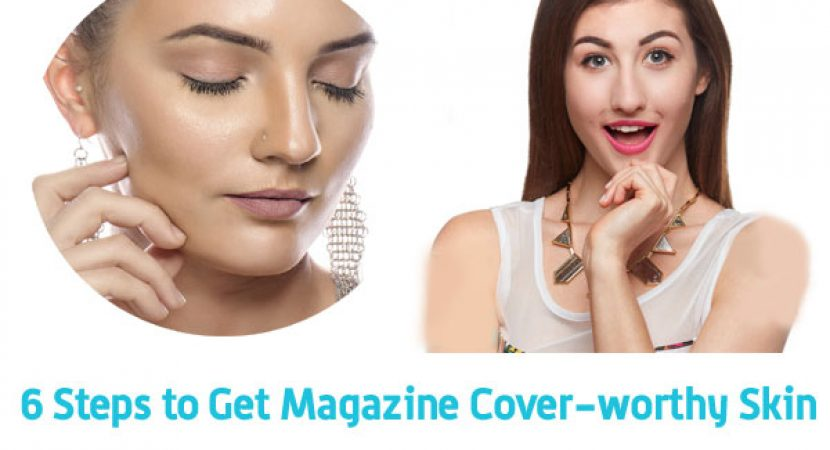 Get Magazine Cover-worthy Skin