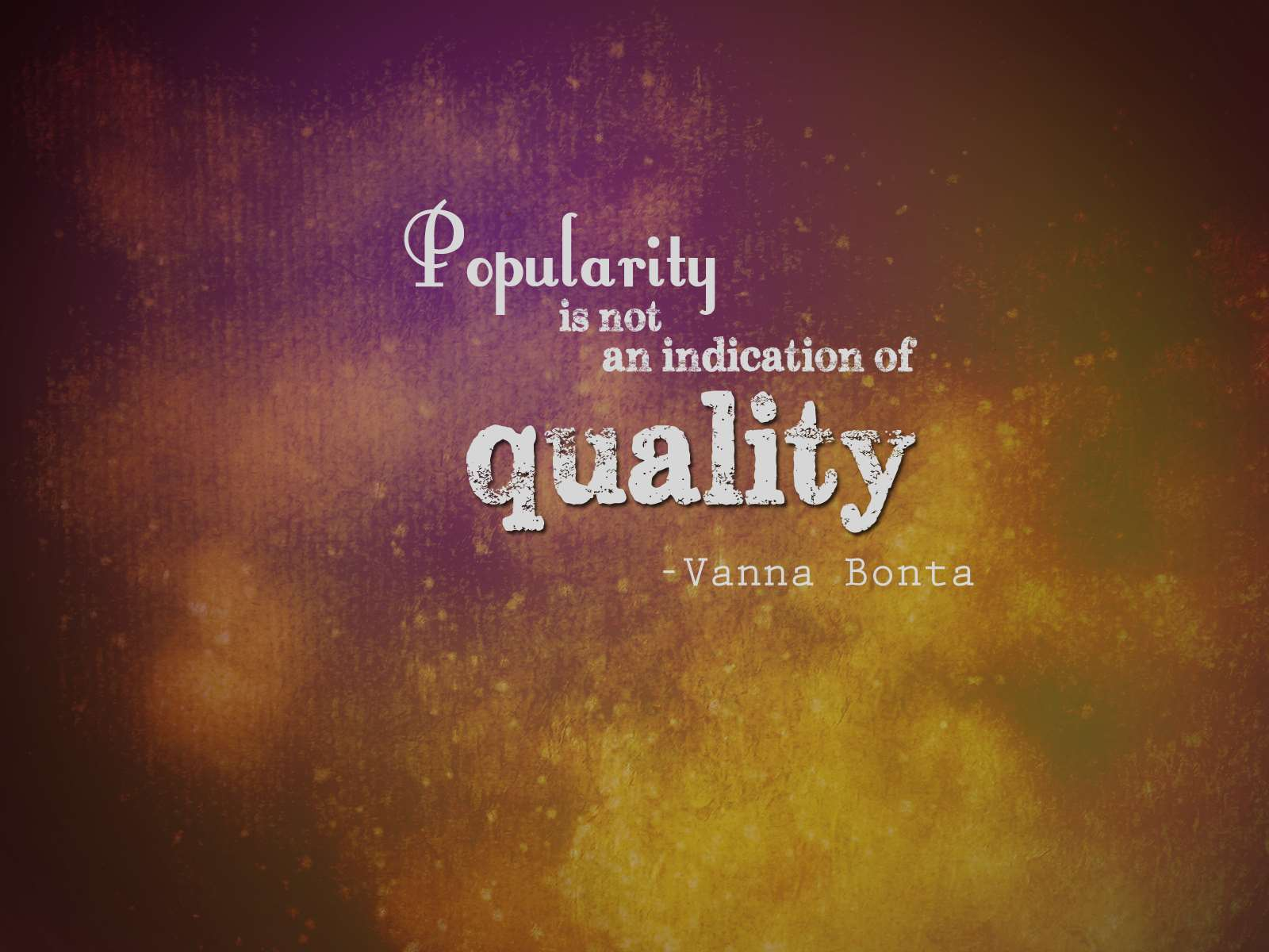 popularity is not an indication of quality