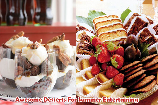 Awesome Desserts For Summer Entertaining