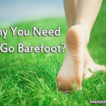 Why You Need To Go Barefoot?