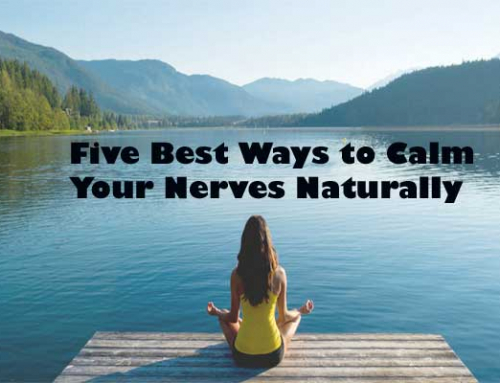 Five Best Ways to Calm Your Nerves Naturally