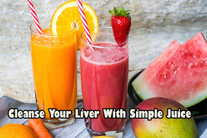 Cleanse Your Liver With Simple Juice