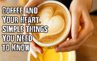 Coffee and Your Heart