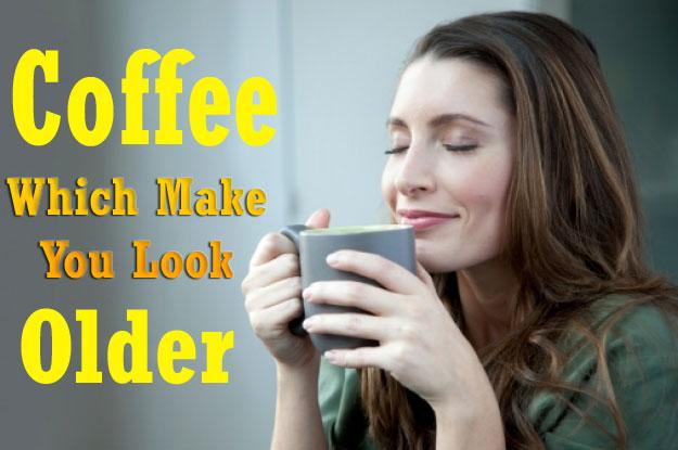 Coffee-make-you-look-older