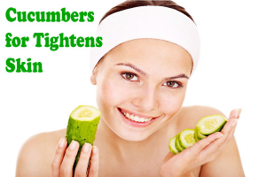Cucumbers for Tightens Skin