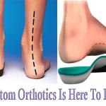 Custom Orthotics Is Here To Help