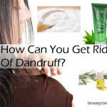 How Can You Get Rid Of Dandruff?