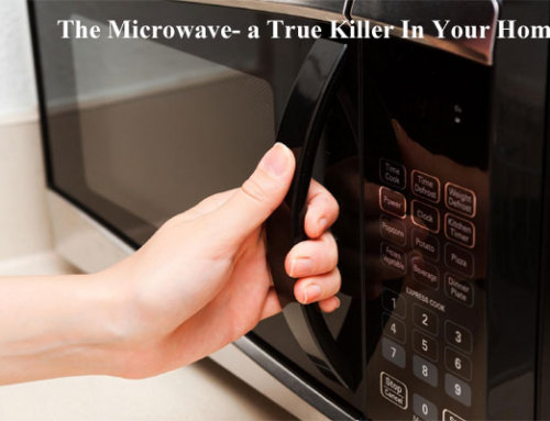 The Microwave- a true killer in your home!