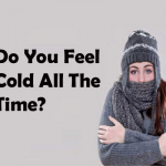 Do You Feel Cold All The Time? Ask Yourself Why