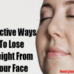 Effective Ways To Lose Weight From Your Face Fast