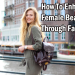 How To Enhance Female Beauty Through Fashion