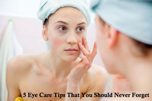 Eye Care Tips