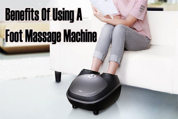 10 benefits of using a foot massage machine. Black Bedroom Furniture Sets. Home Design Ideas