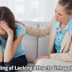 Feeling of Lacking Attracts Unhappiness-Gratitude Equal Abundance