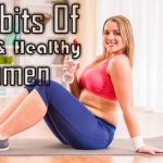 9 Habits Of Fit & Healthy Women