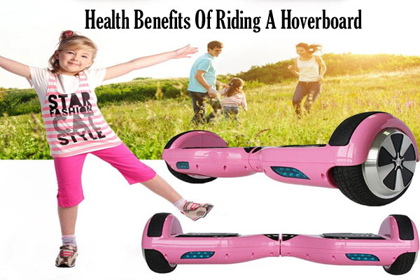Health Benefits Of Riding A Hoverboard