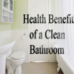 Health Benefits Of A Clean Bathroom