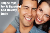 Helpful Tips For A Beautiful And Healthy Smile