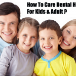 How To Care Dental Health For Kids & Adult