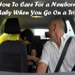 How To Care For a Newborn Baby When You Go On a Trip