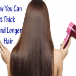How You Can Get Thick And Longer Hair