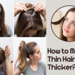 How to Make Thin Hair Look Thicker?
