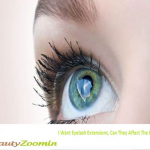 I Want Eyelash Extensions, Can They Affect The Eyes?