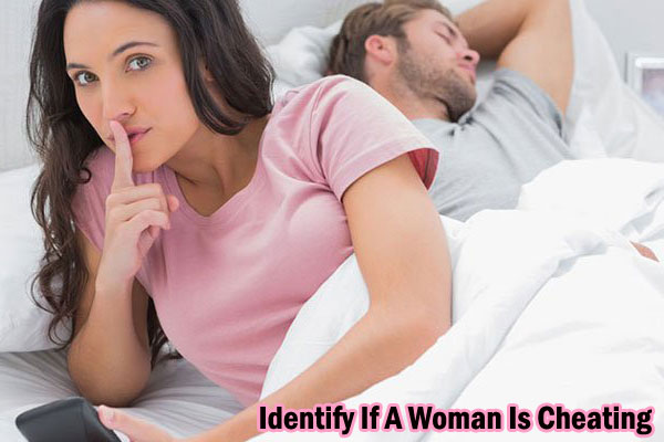How To Identify If A Woman Is Cheating