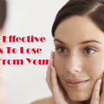Most Effective Ways To Lose Fat From Your Face
