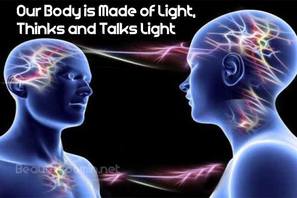 Our Body is Made of Light