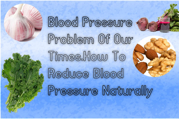 Reduce Blood Pressure Naturally