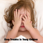 Sleep Troubles In Young Children