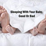 Sleeping With Your Baby, Good Or Bad
