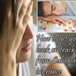 Here is how to get your life back on track free from Suboxone tolerance
