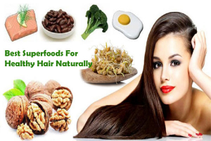 Best Super Foods For Healthy Hair Naturally
