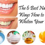 The 6 Best Natural Ways How to Whiten Your Teeth