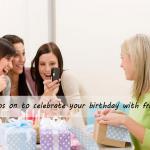 Good Ideas How To Celebrate Your Birthday