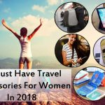 10 Must Have Travel Accessories For Women In 2018