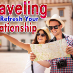 Ways Traveling Can Refresh Your Relationship