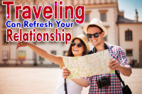 Traveling Can Refresh Your Relationship