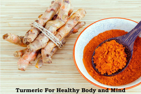 Turmeric For Healthy Body and Mind