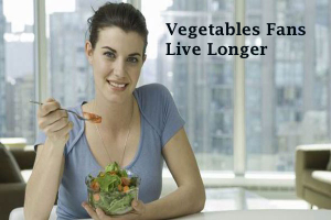 Vegetables Fans Live Longer