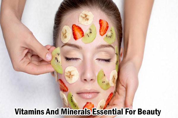 Vitamins And Minerals Essential for beauty