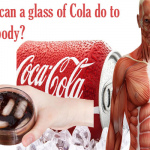 What Can a Glass of Cola Do to Your Body? Know The Facts Before You Decide What to Drink.