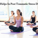 Yoga Helps In Post Traumatic Stress Disorder