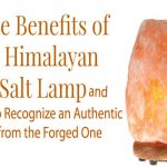 The Benefits of Himalayan Pink Salt Lamp and how to Recognize an Authentic Lamp from the Forged One